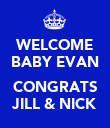 WELCOME BABY EVAN  CONGRATS JILL & NICK - Personalised Poster large