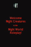 Welcome Night Creatures to the Night World Roleplay! - Personalised Poster large