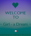 WELCOME TO  ~ Girl - a Dream ~  - Personalised Poster large