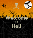 Welcome To Hell  - Personalised Poster large