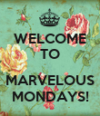 WELCOME TO  MARVELOUS MONDAYS! - Personalised Poster large
