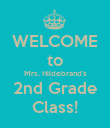 WELCOME to Mrs. Hildebrand's 2nd Grade Class! - Personalised Poster large