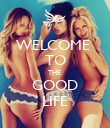 WELCOME  TO THE  GOOD LIFE - Personalised Poster large