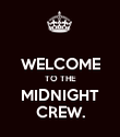 WELCOME TO THE MIDNIGHT CREW. - Personalised Poster large