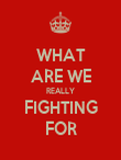 WHAT ARE WE REALLY FIGHTING FOR - Personalised Poster large