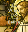 What  Do Christians Belive  - Personalised Poster large