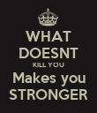 WHAT DOESNT KILL YOU Makes you STRONGER - Personalised Poster large