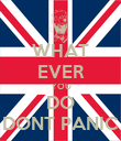 WHAT EVER YOU DO DONT PANIC - Personalised Poster large