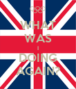 WHAT WAS I DOING AGAIN? - Personalised Poster large