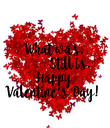 What was,            Still is. Happy Valentine's Day!  - Personalised Poster large
