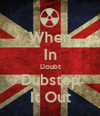 When In Doubt Dubstep It Out - Personalised Poster large