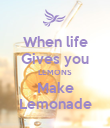 When life Gives you LEMONS Make Lemonade - Personalised Poster large