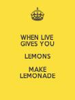 WHEN LIVE  GIVES YOU LEMONS MAKE LEMONADE - Personalised Poster small