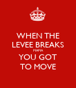 WHEN THE LEVEE BREAKS MAMA YOU GOT TO MOVE - Personalised Poster large