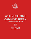 WHEREOF ONE CANNOT SPEAK THEREOF ONE MUST BE SILENT - Personalised Poster large