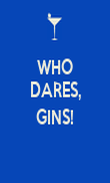 WHO DARES,  GINS!  - Personalised Poster large