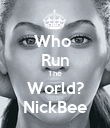 Who  Run The World? NickBee - Personalised Poster large