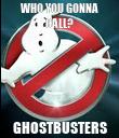 WHO YOU GONNA CALL? GHOSTBUSTERS - Personalised Poster large