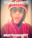 !!!whoooah!!!!! what?happen??? - Personalised Poster large