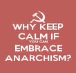 WHY KEEP CALM IF YOU CAN EMBRACE ANARCHISM? - Personalised Poster large