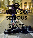 WHY SO SERIOUS JUST SKATE & BAKE - Personalised Poster large