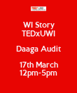 WI Story TEDxUWI Daaga Audit 17th March 12pm-5pm - Personalised Poster large