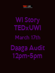 WI Story TEDxUWI March 17th Daaga Audit 12pm-5pm - Personalised Poster large