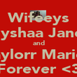 Wifeeys Alyshaa Janee and Taylorr Mariee Forever <3 - Personalised Poster large