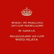 WIKAT MI MALCHO SHTOM NAWLIZAM W IGRATA  NEIZDURJAM SHTOM WIDQ KILATA  - Personalised Poster small
