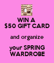 WIN A  $50 GIFT CARD and organize your SPRING WARDROBE - Personalised Poster large