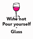 Wine not Pour yourself a Glass  - Personalised Poster large