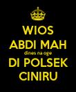 WIOS ABDI MAH dines na oge DI POLSEK CINIRU - Personalised Poster large
