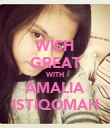 WISH GREAT WITH AMALIA ISTIQOMAH - Personalised Poster large