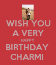 WISH YOU  A VERY  HAPPY  BIRTHDAY  CHARMI  - Personalised Poster large