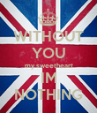 WITHOUT YOU my sweetheart IM NOTHING - Personalised Poster large