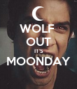 WOLF  OUT IT'S MOONDAY  - Personalised Poster large