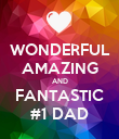 WONDERFUL AMAZING AND FANTASTIC #1 DAD - Personalised Poster large