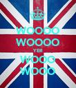 WOOOO WOOOO YER WOOO WOOO - Personalised Poster large