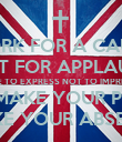 WORK FOR A CAUSE NOT FOR APPLAUSE LIVE TO EXPRESS NOT TO IMPRESS DON'T STRIVE TO MAKE YOUR PRESENCE NOTICED JUST MAKE YOUR ABSENCE FELT - Personalised Poster large