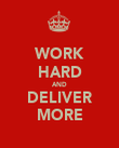 WORK HARD AND DELIVER MORE - Personalised Poster large