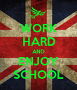 WORK HARD AND ENJOY SCHOOL - Personalised Poster large