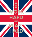 WORK HARD AND PLAY  HARD - Personalised Poster large