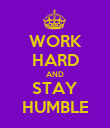 WORK HARD AND STAY HUMBLE - Personalised Poster large