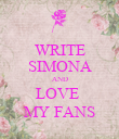 WRITE SIMONA AND LOVE  MY FANS - Personalised Poster large