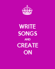 WRITE SONGS AND CREATE ON - Personalised Poster large