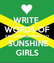 WRITE  WORDS OF ENCOURAGEMENT TO  SUNSHINE GIRLS - Personalised Poster large