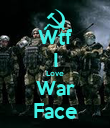 Wtf I Love War Face - Personalised Poster large