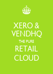 XERO & VENDHQ THE PURE RETAIL CLOUD - Personalised Poster large