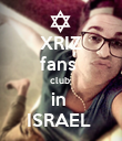 XRIZ fans  club  in  ISRAEL  - Personalised Poster large