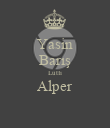 Yasin Barış Lütfi Alper  - Personalised Poster large